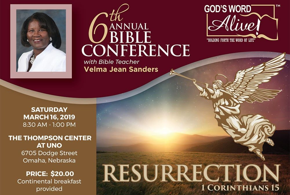 The 6th ANNUAL BIBLE CONFERENCE (Resurrection) – MARCH 16, 2019