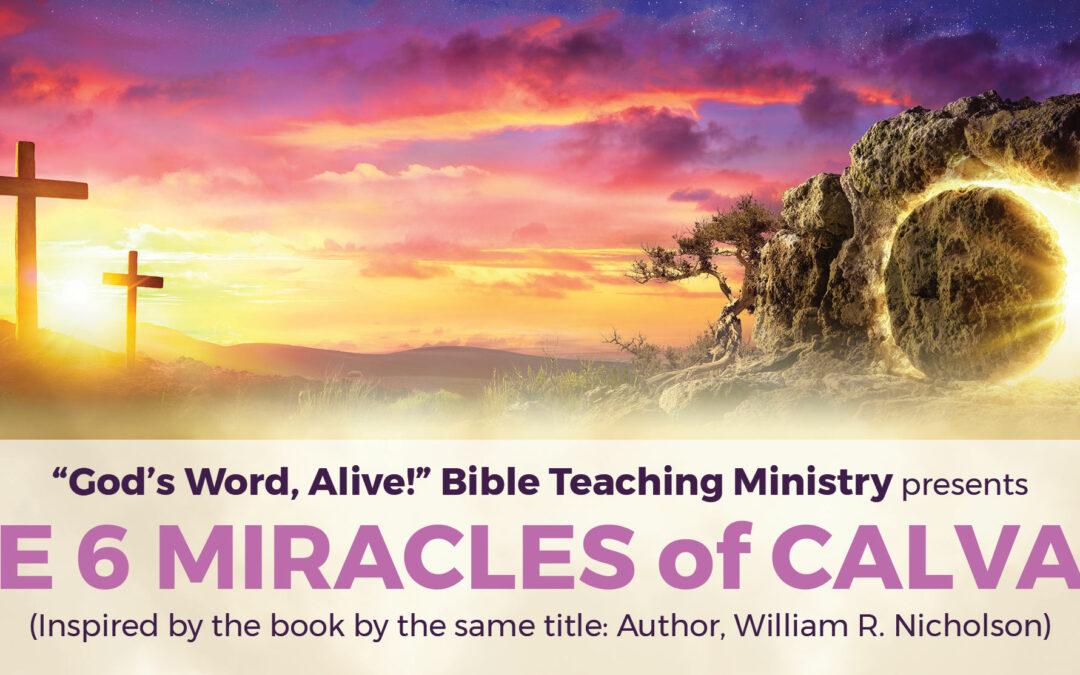 The 6 Miracles of Calvary
